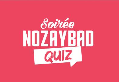 Soirée Nozaybad Quiz